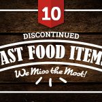10 Discontinued Fast Food Items Most Employees Wish Would Return