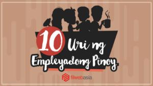 10 Uri ng Empleyadong Pinoy - Header