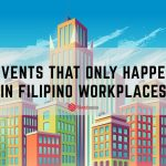 9 Events That Only Happen in Filipino Workplaces